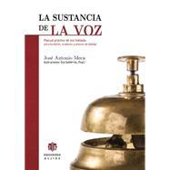 La sustancia de la voz / Voice substance: Manual Practico De Voz Hablada Para Locutores, Oradores Y Actores De Doblaje by Meca, Jose Antonio; Gutierrez, Eva, 9788497007870