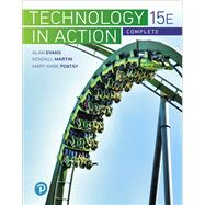 Technology In Action Complete by Evans, Alan; Martin, Kendall; Poatsy, Mary Anne, 9780134837871