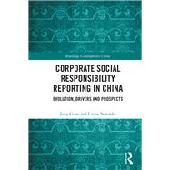 Corporate Social Responsibility Reporting in China: Evolution, drivers and prospects by Guan; Jieqi, 9780415787871