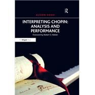 Interpreting Chopin: Analysis and Performance by Hood,Alison, 9781138247871