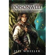 Poisonwell by Wheeler, Jeff, 9781477827871