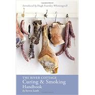 The River Cottage Curing & Smoking Handbook by Lamb, Steven; Fearnley-Whittingstall, Hugh, 9781607747871