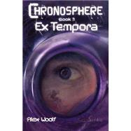 Ex Tempora: Book 3 by Woolf, Alex, 9781908177872