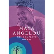 The Complete Poetry by Angelou, Maya, 9780812997873