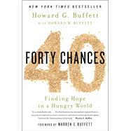 40 Chances Finding Hope in a Hungry World by Buffett, Howard G, 9781451687873