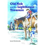 Old Neb and the Lighthouse Treasure by Swoboda, Lois; Wallace, Leslie, 9781561647873