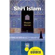 Shi'I Islam A Beginner's Guide by Momen, Moojan, 9781780747873
