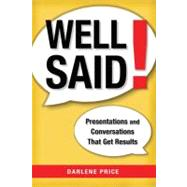 Well Said! : Presentations and Conversations That Get Results by Price, Darlene, 9780814417874