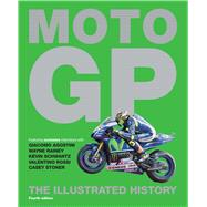 MotoGP The Illustrated History by Scott, Michael, 9781780977874