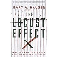 The Locust Effect Why the End of Poverty Requires the End of Violence 9780199937875N
