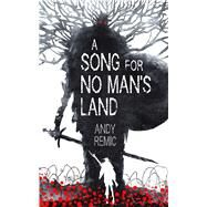 A Song for No Man's Land by Remic, Andy, 9780765387875