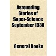 Astounding Stories of Super-science September 1930 by , 9781153817875