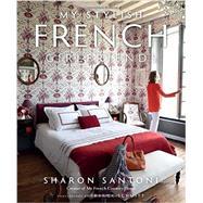 My Stylish French Girlfriends by Santoni, Sharon, 9781423637875