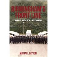 Birmingham's Front Line by Layton, Michael, 9781445657875