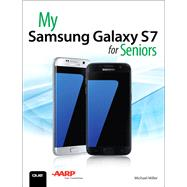 My Samsung Galaxy S7 for Seniors by Miller, Michael, 9780789757876