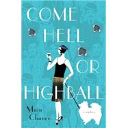 Come Hell or Highball A Mystery by Chance, Maia, 9781250067876