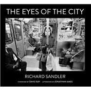 The Eyes of the City by Sandler, Richard; Isay, Dave; Ames, Jonathan (AFT), 9781576877876