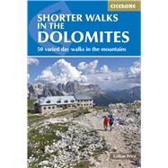 Cicerone Guide Shorter Walks in the Dolomites by Price, Gillian, 9781852847876
