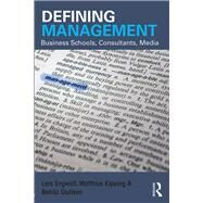 Defining Management: Business Schools, Consultants, Media by Engwall; Lars, 9780415727877