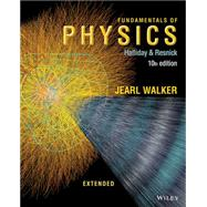 Fundamentals of Physics Extended, 10th Edition Wiley E-Text by Halliday, 9781118547878