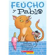 Feucho y Pablo by Quintero, Isabel; Knight, Tom, 9781338187878