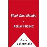 Black Dust Mambo by Phoenix, Adrian, 9781439167878