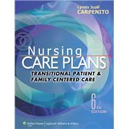 Nursing Care Plans Transitional Patient & Family Centered Care by Carpenito, Lynda Juall, 9781451187878