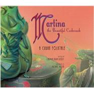 Martina the Beautiful Cockroach: A Cuban Folktale by Deedy, Carmen Agra (RTL); Austin, Michael, 9781561457878