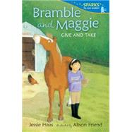 Bramble and Maggie Give and Take by HAAS, JESSIEFRIEND, ALISON, 9780763677879