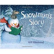 Snowman's Story by Hillenbrand, Will, 9781477847879
