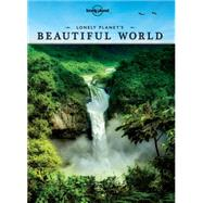 Lonely Planet's Beautiful World by Lonely Planet Publications, 9781743607879