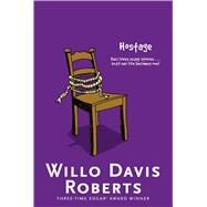 Hostage by Roberts, Willo Davis, 9781481457880