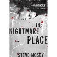 The Nightmare Place by Mosby, Steve, 9781605987880