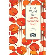 First World War Poems from the Front by O'Prey, Paul, 9781904897880