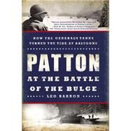 Patton at the Battle of the Bulge by Barron, Leo, 9780451467881