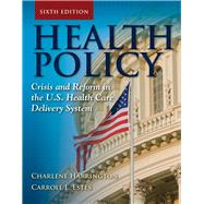 Health Policy: Crisis and Reform by Estes, Carroll L., Ph.D., 9780763797881