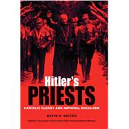 Hitler's Priests by Spicer, Kevin P., 9780875807881