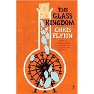 The Glass Kingdom by Flynn, Chris, 9781922147882