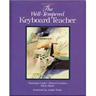 The Well-Tempered Keyboard Teacher by Uszler, Marienne; Gordon, Stewart; McBride-Smith, Scott, 9780028647883