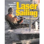 The Complete Book of Laser Sailing by Tillman, Dick, 9780071357883
