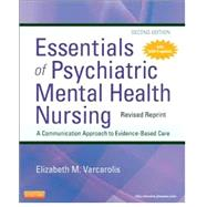 Essentials of Psychiatric Mental Health Nursing: A Communication Approach to Evidence-based Care-Revised by Varcarolis, Elizabeth M., R.N., 9780323287883