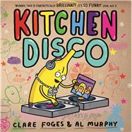 Kitchen Disco by Foges, Clare; Murphy, Al, 9780571307883