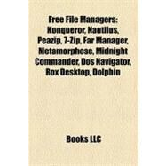 Free File Managers : Konqueror, Nautilus, Peazip, 7-Zip, Far Manager, Métamorphose, Midnight Commander, Dos Navigator, Rox Desktop, Dolphin by , 9781155197883