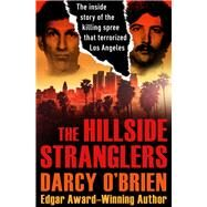 The Hillside Stranglers by O'Brien, Darcy, 9781504047883