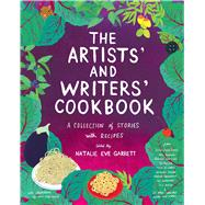 The Artists' and Writers' Cookbook by Garrett, Natalie Eve, 9781576877883