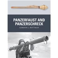Panzerfaust and Panzerschreck by Rottman, Gordon L.; Shumate, Johnny; Gilliland, Alan, 9781782007883