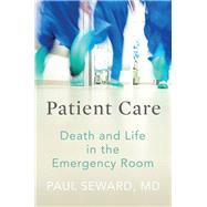 Patient Care by Seward, Paul, M.d., 9781936787883