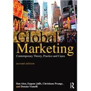 Global Marketing: Contemporary Theory, Practice and Cases by Alon, Ilan; Jaffe, Eugene D.; Prange, Christiane; Vianella, Donata, 9781138807884