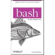 Bash Pocket Reference : Help for Power Users and Sys Admins by Robbins, Arnold, 9781449387884