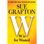 W Is for Wasted by Grafton, Sue, 9781594137884